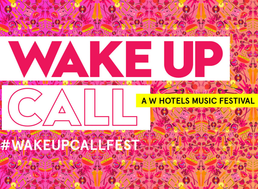 Wake Up Call Barcelona 2018 - W Hotels music festival